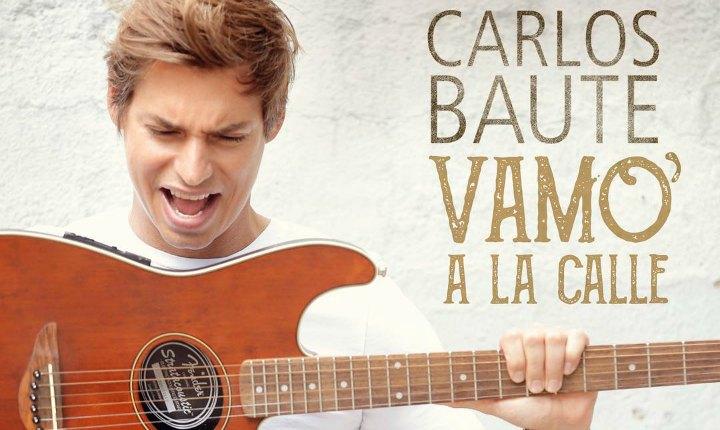 'Vamo' A La Calle', lo nuevo de Carlos Baute