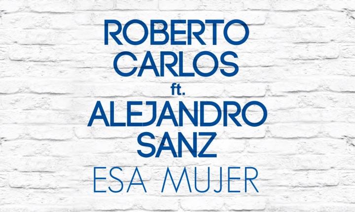 Alejandro Sanz y Roberto Carlos se unen para cantar 'Esa Mujer'