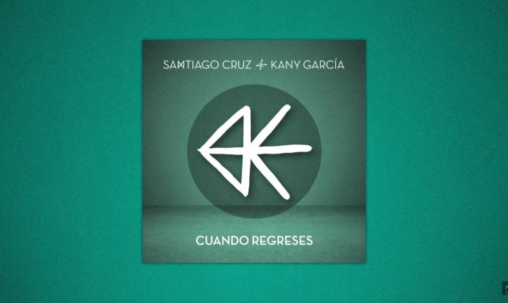 Santiago Cruz y Kany García lanzan 'Cuando Regreses'