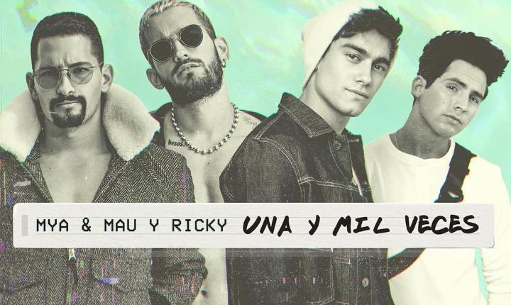 Mau y Ricky se unen a MYA para estrenar 'Una y Mil Veces'